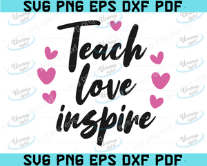 Teach Love Inspire SVG, Teacher Svg, Teaching Svg, Teacher Shirt Svg, School, Cut file, Svg, Dxf, Png, Silhouette, Cricut, Instant Download