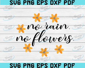 No rain no flowers svg, hand-lettered, positive quote svg, inspirational svg, motivational svg