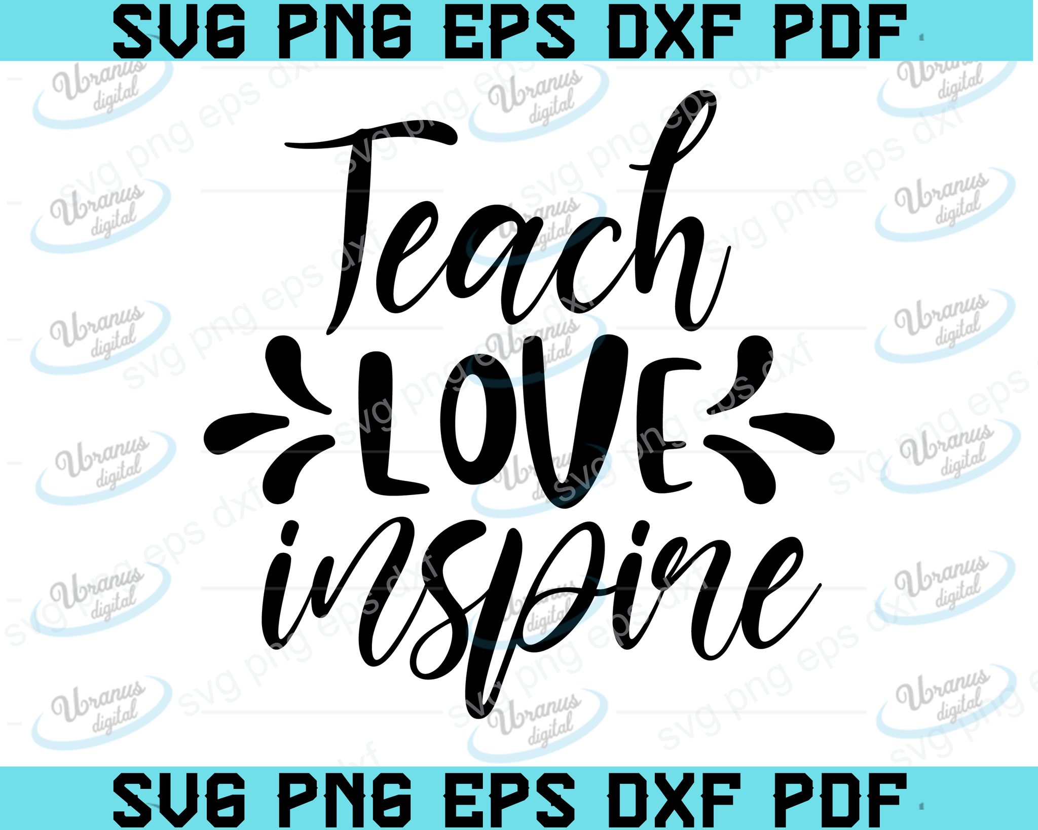 Teacher Quote SVG, Teach Love Inspire SVG, Teacher SVG, Teacher gift, Teacher cut file, Teach Love Inspire Cut file, Back School,