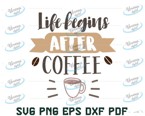 Life begins after coffee Svg, Coffee lover, Coffee addict, Caffeine, Kitchen decor, Cutting files for use with Silhouette Cameo, Cricut