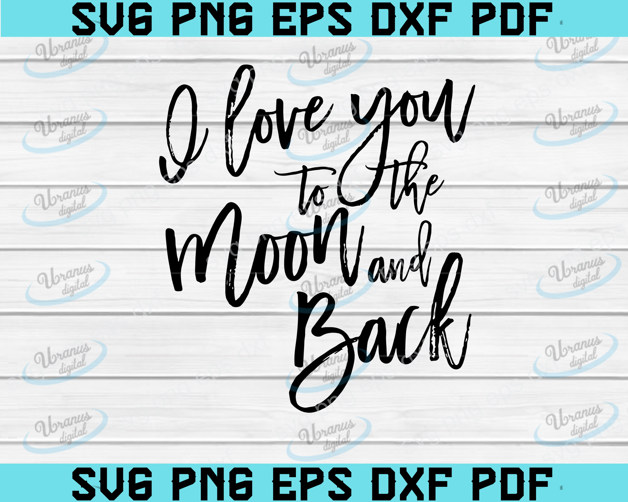I Love You To The Moon And Back Svg Cut File Printable Vector Image Fo Uranusdigital