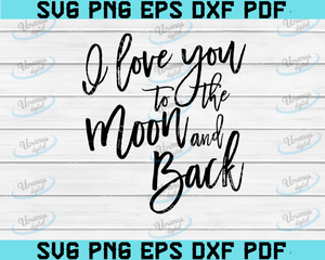 I Love You To The Moon And Back SVG Cut File Printable Vector Image for Cricut and Silhouette