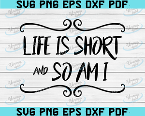 life is short and so am i svg, cut file, Rustic style svg for silhouette and Cricut