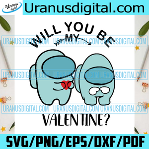 Will You Be My Valentine Svg, Valentine Svg, Valentines Day Svg, Among Us Svg, Cute Among Us Svg, Among Us Game Svg, Video Game Svg, Among Us Characters Svg, Among Us Lovers, Valentines Gifts, Happy Valentines Svg, Cut File