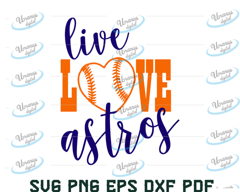 Live love astros SVG,SVG Files For Silhouette, Files For Cricut, SVG, DXF, EPS, PNG Instant Download