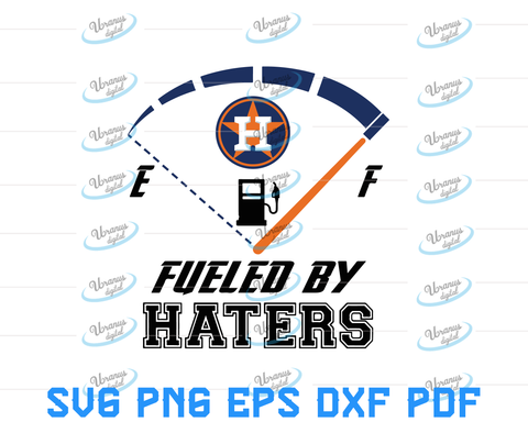 Fueled by haters houston astros SVG,SVG Files For Silhouette, Files For Cricut, SVG, DXF, EPS, PNG Instant Download