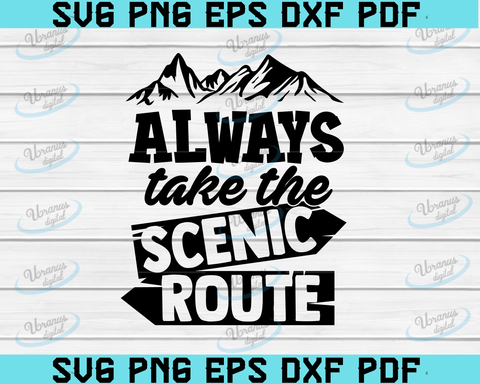 Always Take The Scenic Route SVG Cut File , commercial use, instant download ,printable vector clip art , Camping Cut file ,Saying Quote