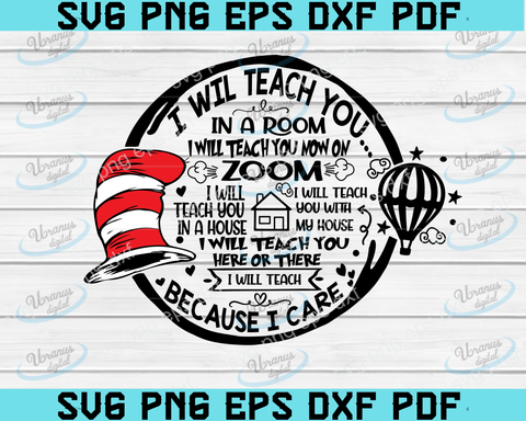 Dr Seuss Teacher SVG Cut File, I Will Teach You on Zoom Because I Care SVG, png, Digital File