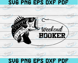 Weekend Hooker SVG, Father's Day Svg, Dad Svg ,Fisher Svg, dad svg, papa svg