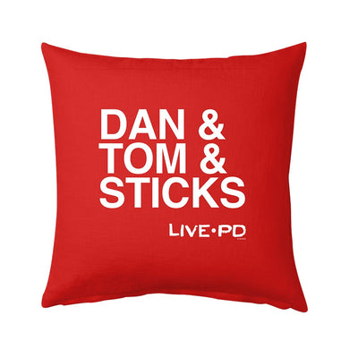 Live PD Dan & Tom & Sticks Pillow