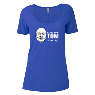 Live PD Riding with Tom Women's Relaxed Scoop Neck T-Shirt
