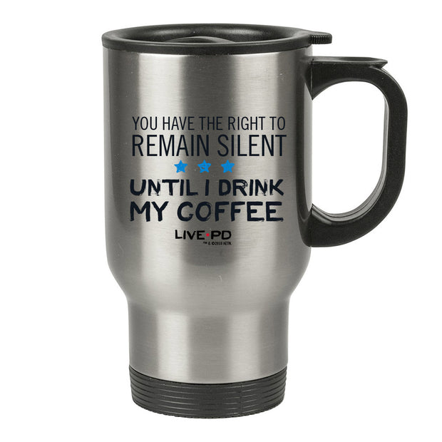 Live PD The Right To Remain Silent Travel Mug
