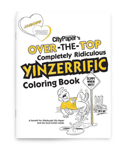 PRESALE - Pittsburgh City Paper's Over-the-top Completely Ridiculous Yinzerrific Coloring Book