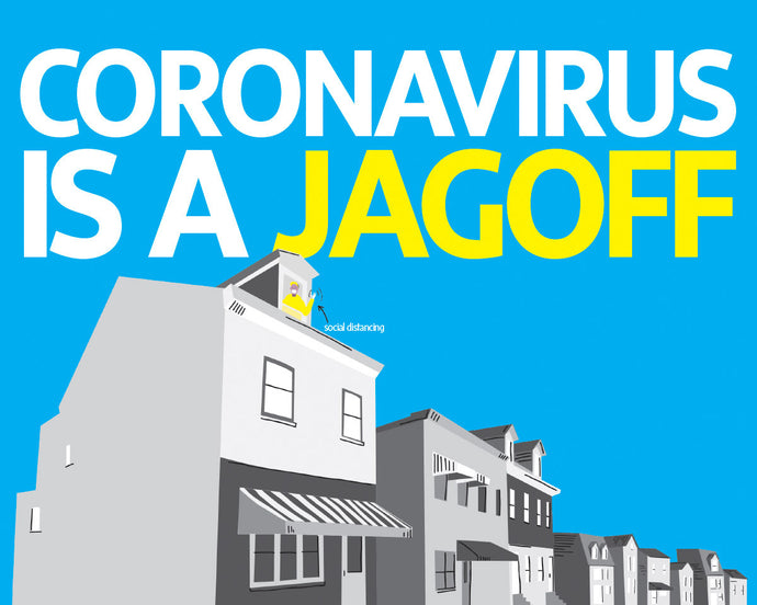 Coronavirus is a Jagoff 8