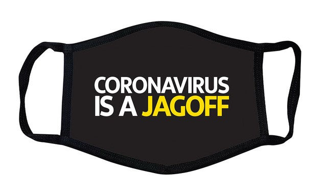 Coronavirus is a Jagoff Mask
