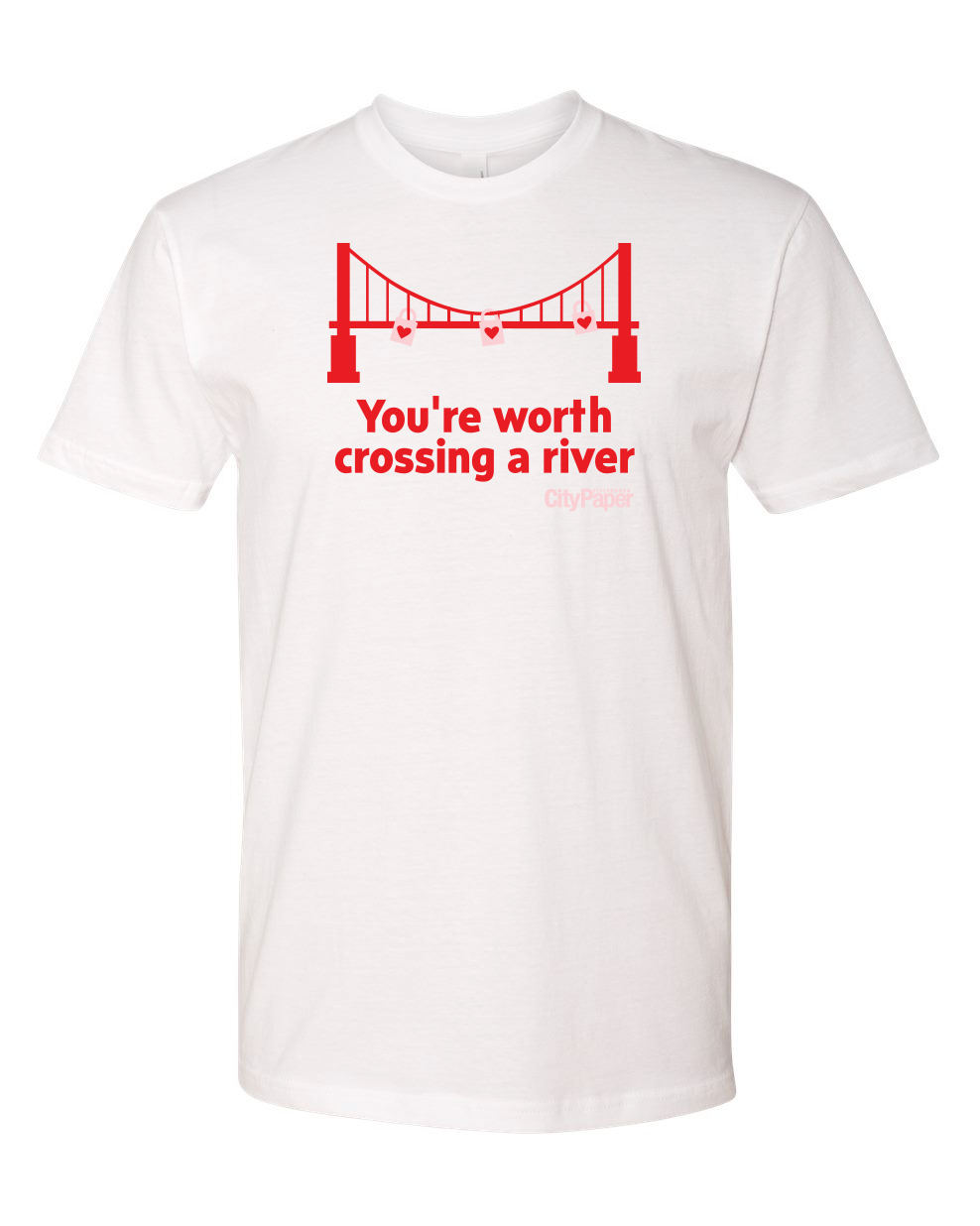 You're Worth Crossing a River T-Shirt