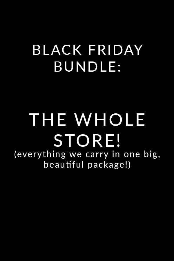 Black Friday Bundle: THE WHOLE STORE