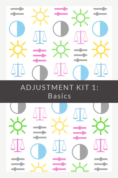 Adjustment Kit 1: Basics