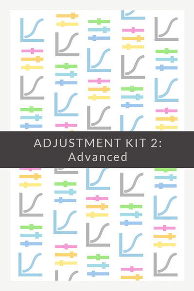Adjustment Kit 2: Advanced