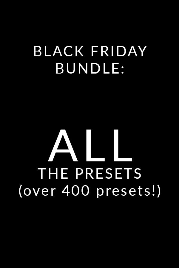 Black Friday Bundle: ALL THE PRESETS