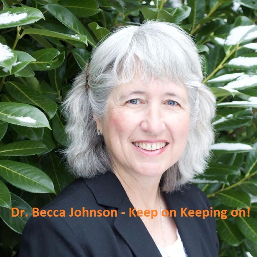 Dr. Becca Johnson - Keep on Keeping on! (1 Hour)