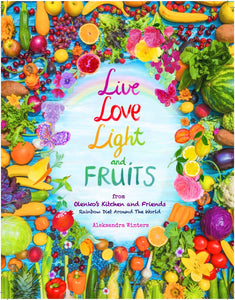 Live Love Light and Fruits from Olenko's Kitchen and Friends: Rainbow Diet Around the World | eBook