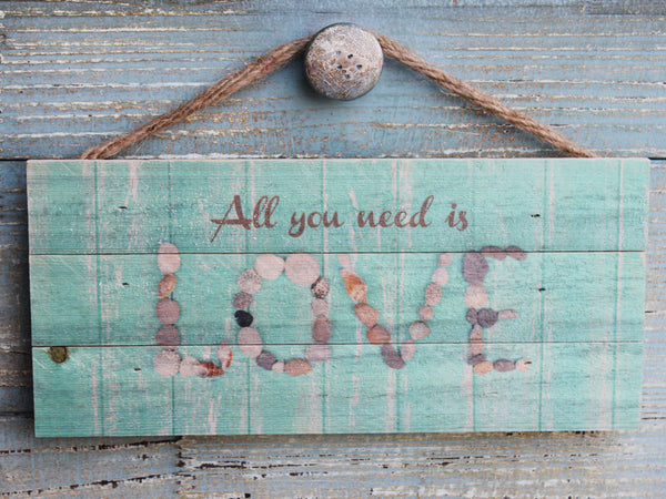 All you Need is Love Hanging sign