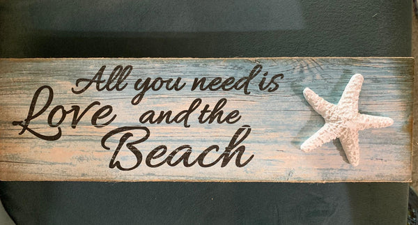 All you Need is love and Beach Table Top Sign