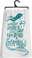 Kitchen Tea towel I'm kinda pissed about not a mermaid