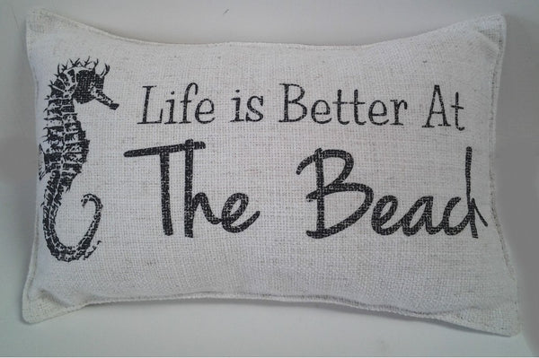 Beach Sayings Life is Better at the Beach Pillow