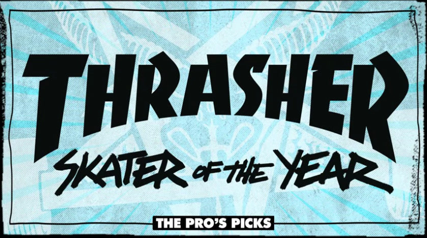 Thrasher's Skater of the Year Pro's Picks
