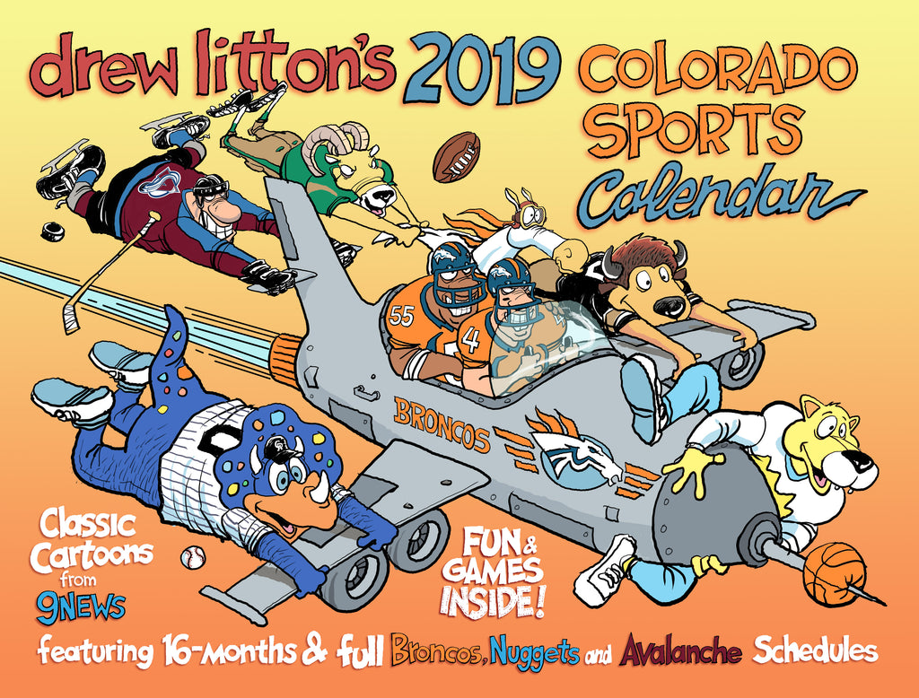 Drew Litton's 2019 16-month Denver Sports Calendar! New Price! Only a Few Left!