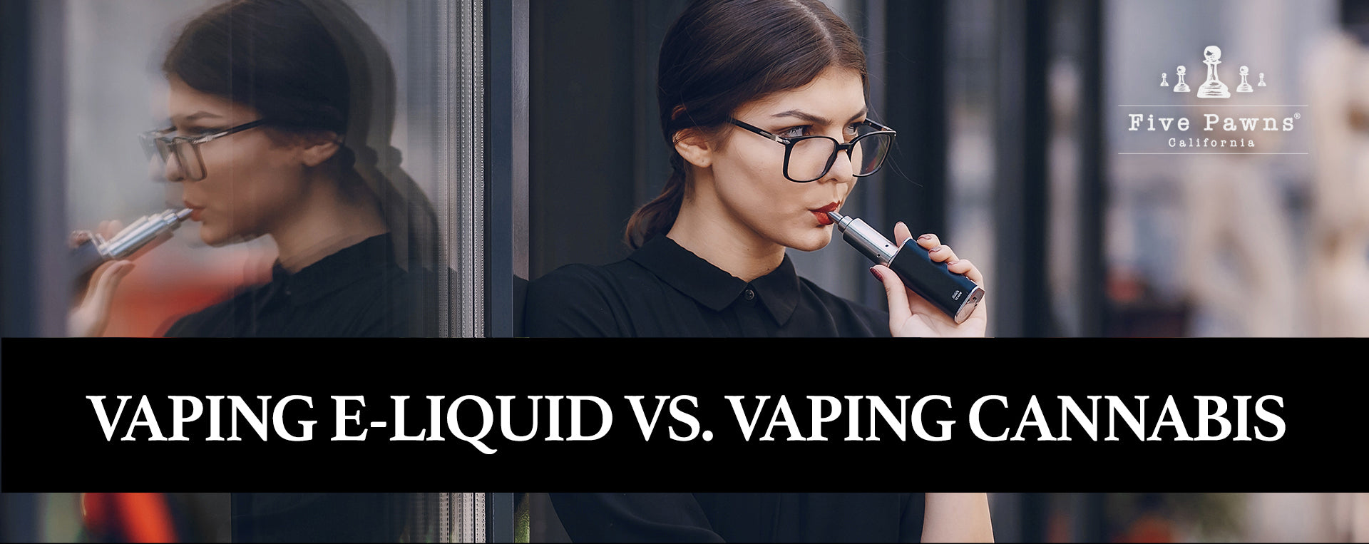 Vaping E-Liquid vs. Vaping Cannabis