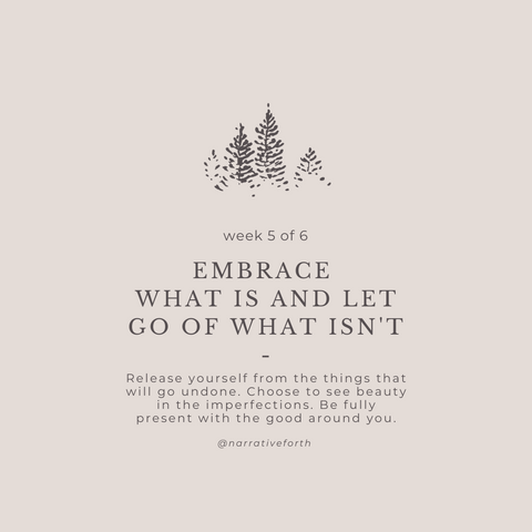 Embrace what is and let go of what isn't