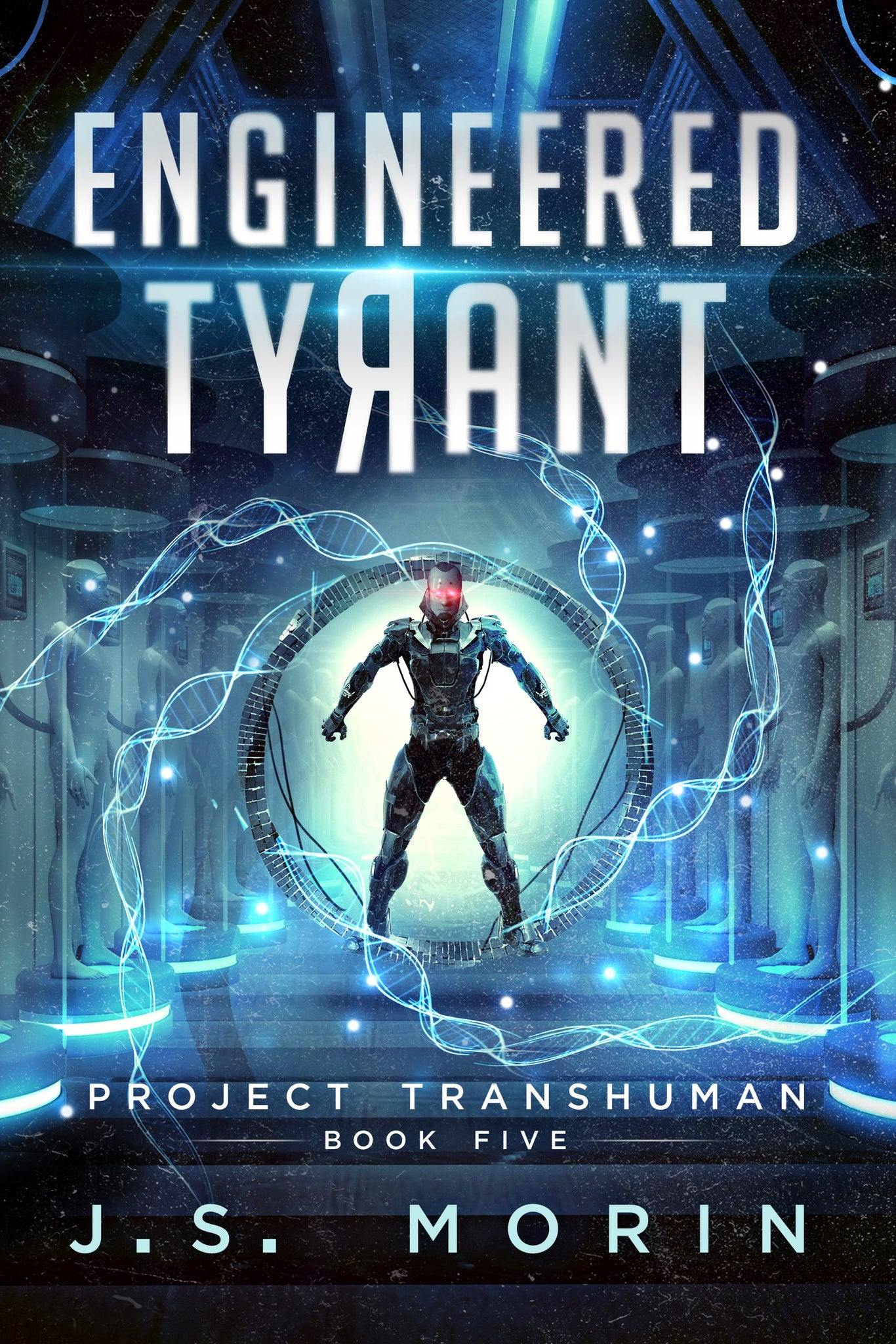 Engineered Tyrant, Project Transhuman, Book 5