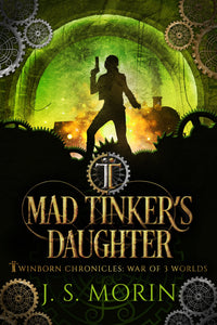 Mad Tinker's Daughter, Twinborn Chronicles, Book 4
