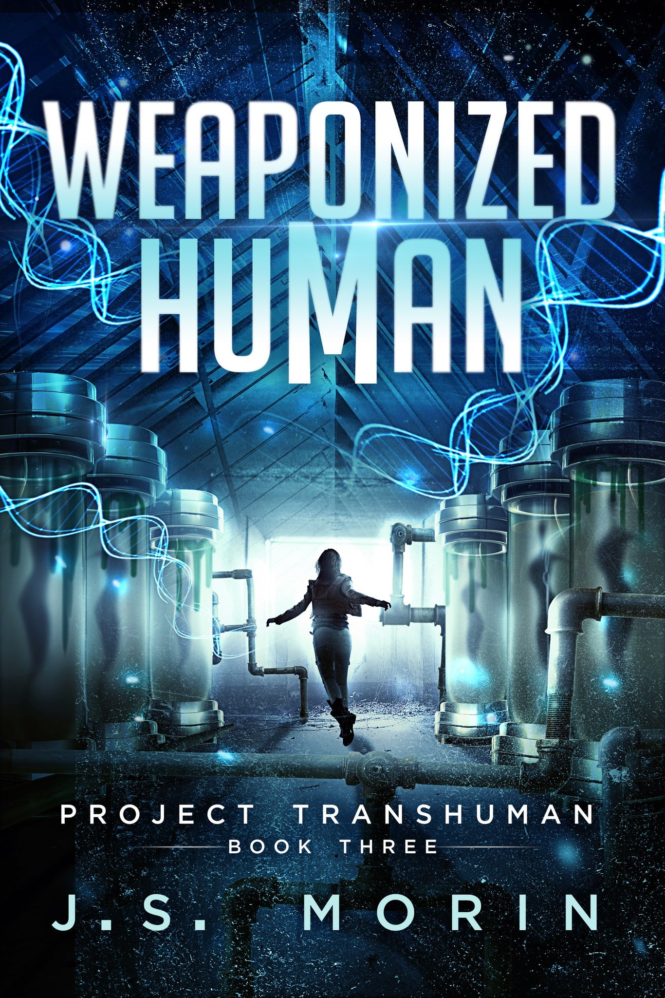 Weaponized Human, Project Transhuman, Book 3