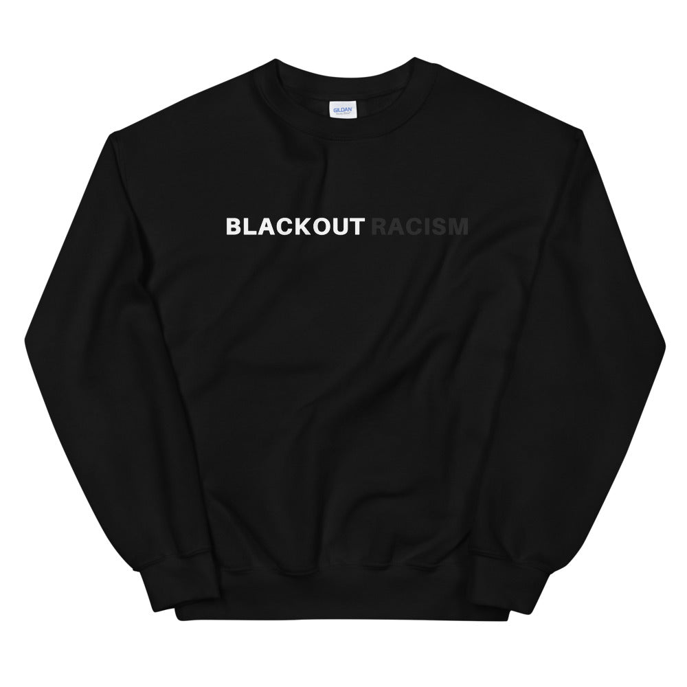 BLACKOUT RACISM - Sweatshirt (Unisex)