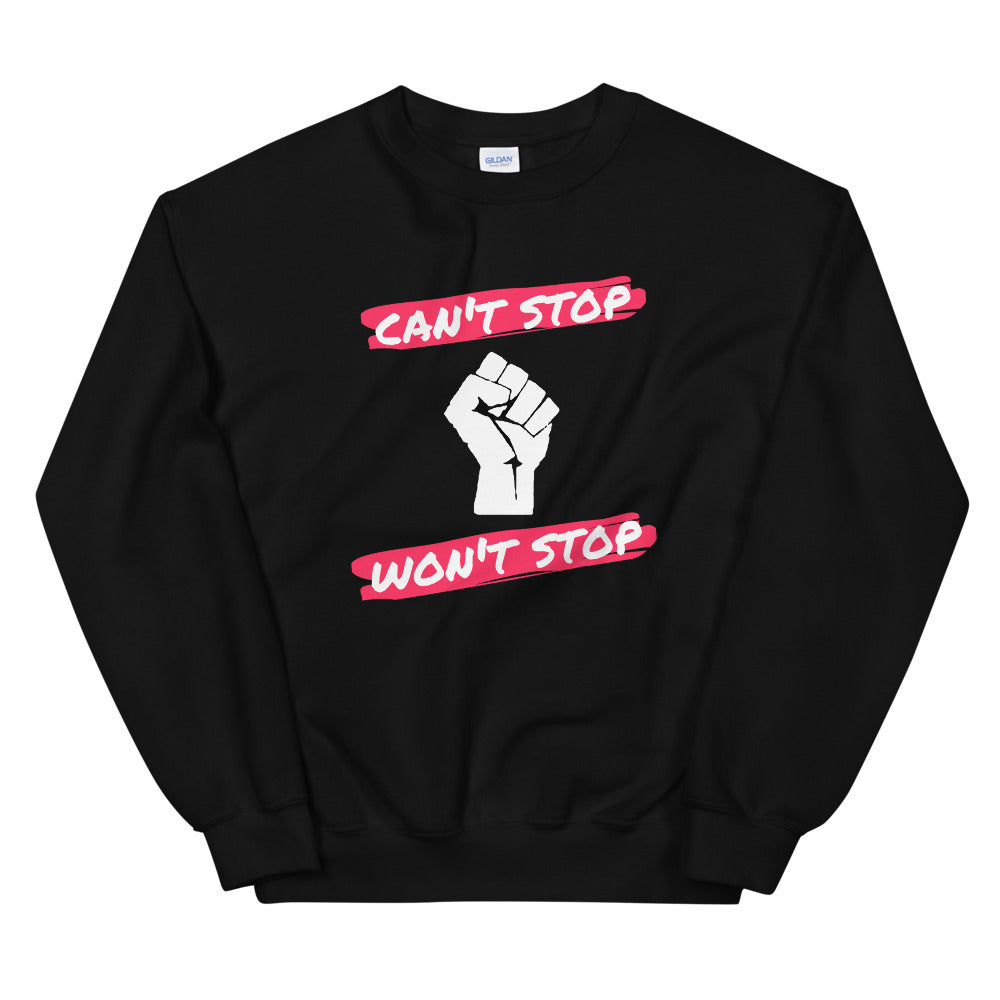 Can't Stop - Won't Stop Sweatshirt (Unisex)