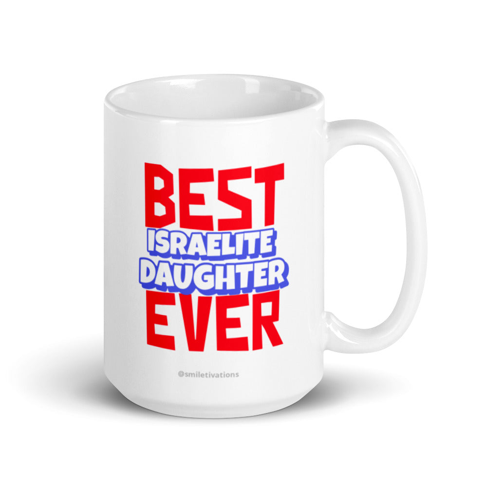 Best Israelite Daughter Ever - White glossy Mug