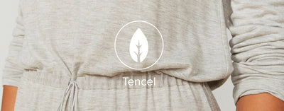 Why you need Tencel™ in your life