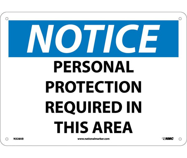 "10 x 14 Plastic NOTICE Sign, RE: ""Personal Protection Required in This Area"""