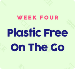 Plastic Free July Week Four: On The Go