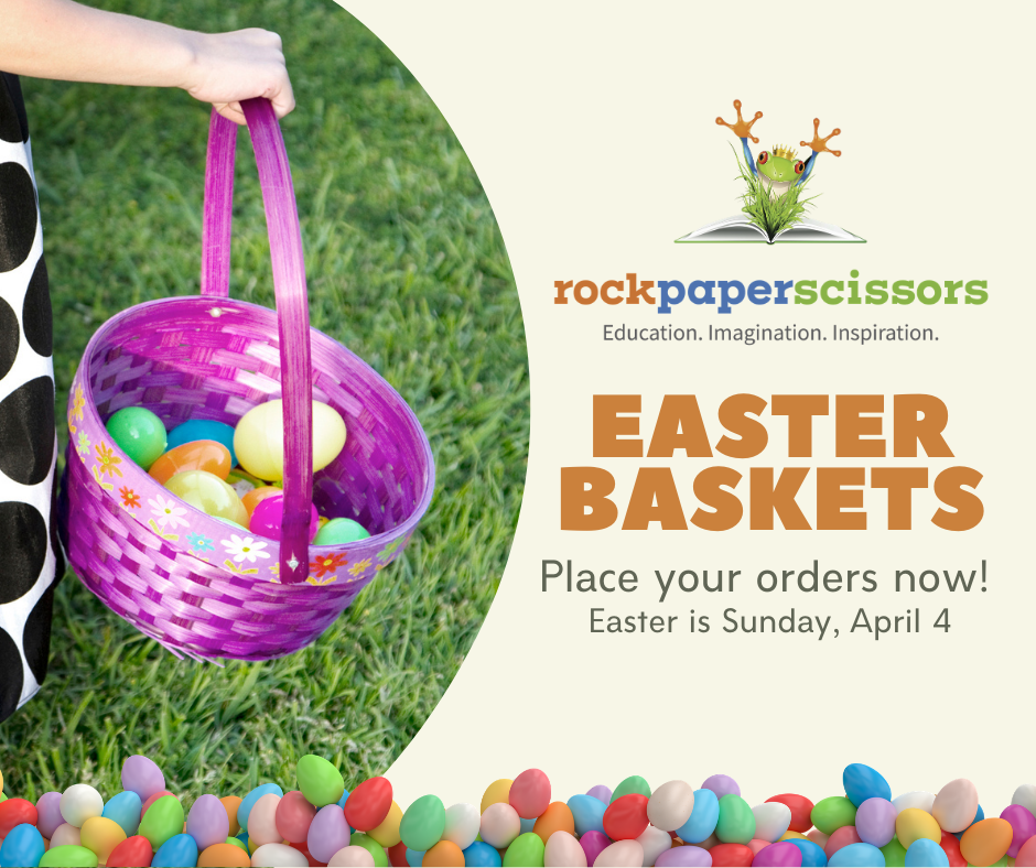 Get Your Easter Baskets Here!