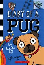 Dairy of a Pug: Pug Blasts Off 1