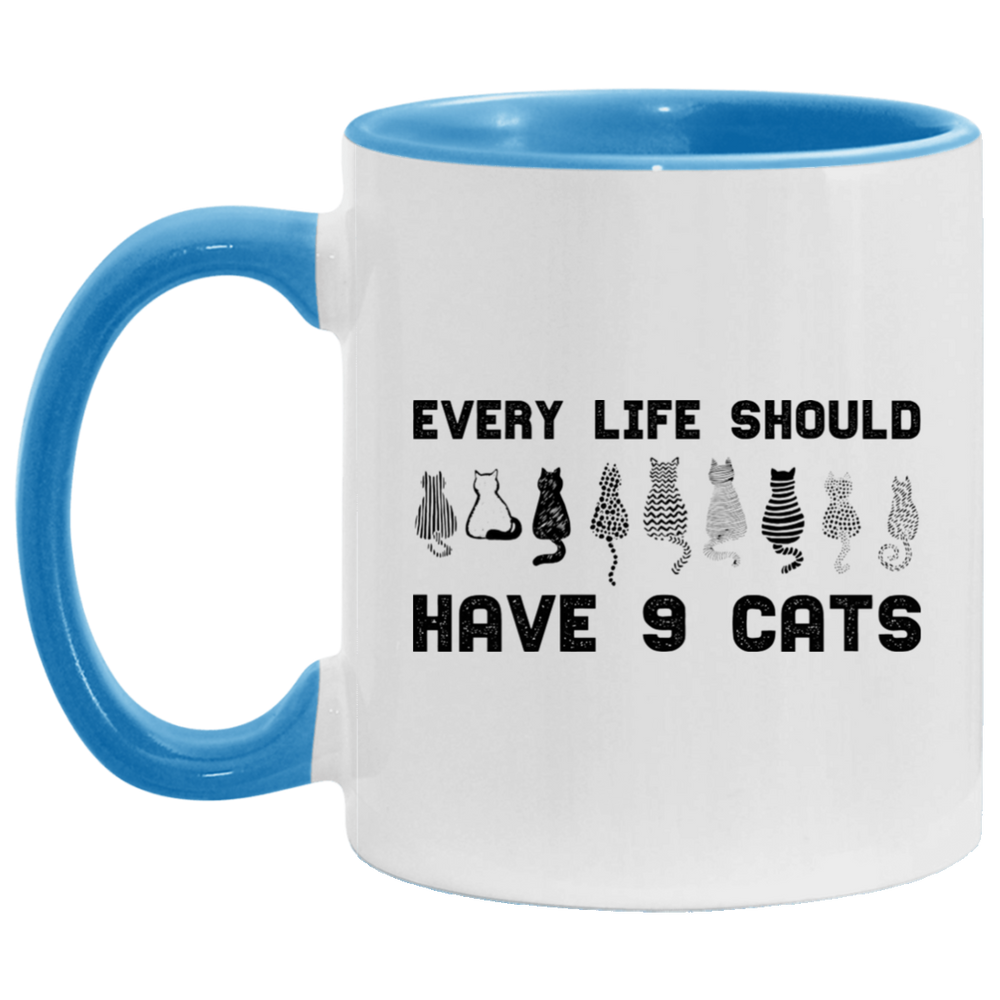Every Life Should Have 9 Cats Accent Mug