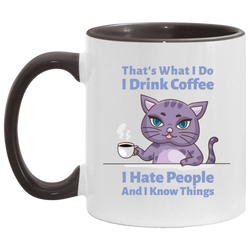 That's What I Do I Drink Coffee Accent Mug