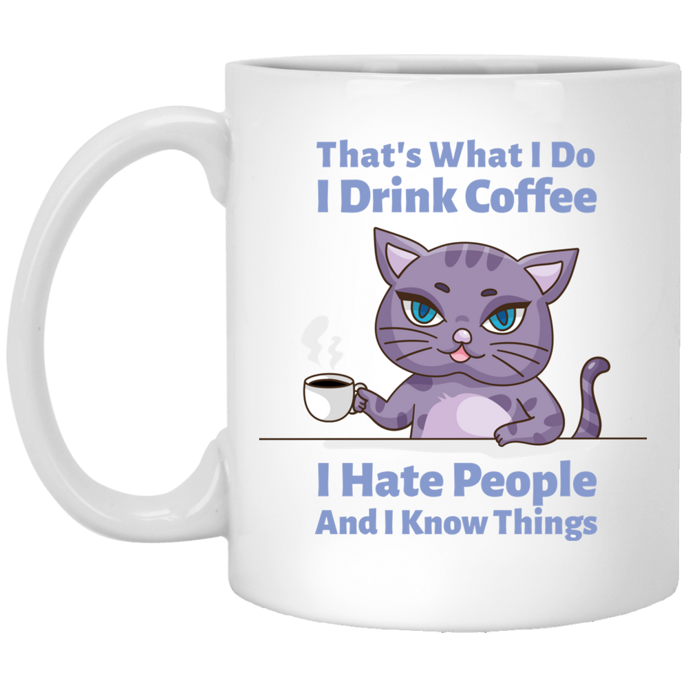 That's What I Do I Drink Coffee White Mug