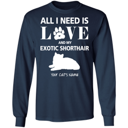 Personalized All I Need Is Love And My Exotic Shorthair