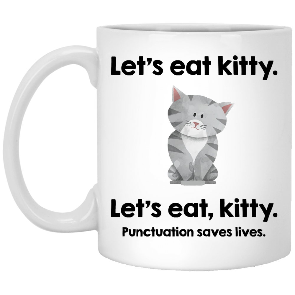 Let's Eat Kitty White Mug